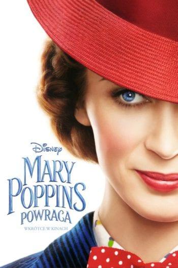 """""""Mary Poppins Powraca"""" [czyli jak nie zapomnieć o radości z życia] – Recenzja"""