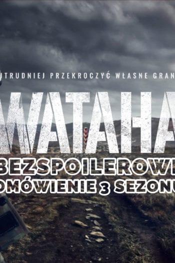WATAHA – SEZON III. Czy dostaliśmy w końcu dobry polski serial w tym roku?