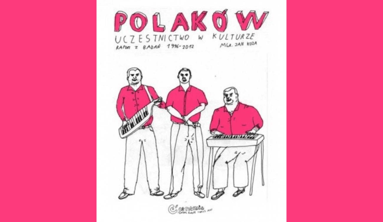 Polaków uczestnictwo w kulturze - Raport z badań 1996-2012 recenzja